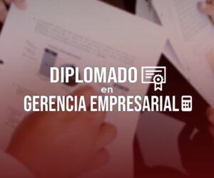 Diplomado en Gerencia Empresarial