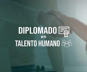 Diplomado en Talento Humano